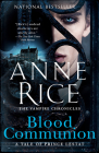 Blood Communion: A Tale of Prince Lestat (Vampire Chronicles #13) Cover Image