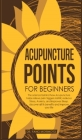 Acupuncture Points For Beginners: The science behind how acupuncture helps relieve pain triggers ASMR, reduces stress, anxiety, and improves sleep. di Cover Image