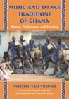 Music and Dance Traditions of Ghana: History, Performance and Teaching Cover Image