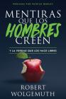 Mentiras Que Los Hombres Creen: Y La Verdad Que Los Hace Libres Cover Image