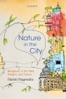 Nature in the City: Bengaluru in the Past, Present, and Future Cover Image
