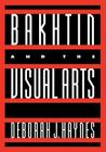 Bakhtin and the Visual Arts (Cambridge Studies in New Art History and Criticism) Cover Image