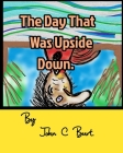 The Day That Was Upside Down. Cover Image