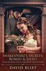 Shakespeare's Secrets - Romeo And Juliet: Essays and Reflections on Shakespeare's Romeo And Juliet Cover Image