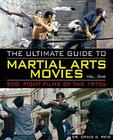 The Ultimate Guide to Martial Arts Movies of the 1970s: 500+ Films Loaded with Action, Weapons & Warriors Cover Image