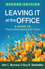 Leaving It at the Office, Second Edition: A Guide to Psychotherapist Self-Care Cover Image
