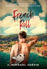 French Roll: Misadventures in Love, Life, and Roller Skating Across the French Riviera Cover Image