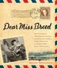 Dear Miss Breed: True Stories of the Japanese American Incarceration During World War II and a Librarian Who Made a Difference Cover Image