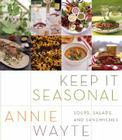 Keep It Seasonal: Soups, Salads, and Sandwiches Cover Image