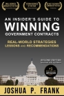 An Insider's Guide to Winning Government Contracts: Real-World Strategies, Lessons, and Recommendations Cover Image