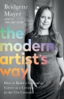 The Modern Artist's Way: How to Build a Successful Career as a Creative in the 21st Century Cover Image