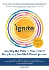 IGNITE! The Firefly Theory: Simplify the Path to your Child's Happiness, Health and Development Cover Image