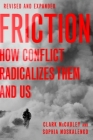Friction: How Conflict Radicalizes Them and Us Cover Image