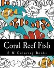 Coral Reef Fish: S M Coloring Books Cover Image