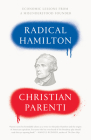 Radical Hamilton: Economic Lessons from a Misunderstood Founder Cover Image