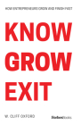 Know Grow Exit: How Entrepreneurs Grow and Finish Fast Cover Image