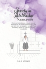Anxiety In Relationship For Beginners: Overcome Jealousy, master secret techniques to overcome anxiety and say bye bye to negative people. Fast and ea Cover Image