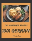 Oh! 1001 Homemade German Recipes: The Best Homemade German Cookbook on Earth Cover Image
