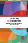 Errors and Reconciliations: Marriage in the Plays and Novels of Henry Fielding Cover Image