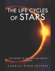 The Life Cycles of Stars: The History of the Lives and Deaths of Stars Cover Image