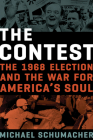 The Contest: The 1968 Election and the War for America's Soul Cover Image