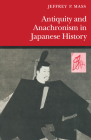 Antiquity and Anachronism in Japanese History Cover Image