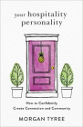 Your Hospitality Personality: How to Confidently Create Connection and Community Cover Image