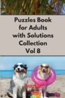 Puzzles Book with Solutions Super Collection VOL 8: Easy Enigma Sudoku for Beginners, Intermediate and Advanced. Cover Image