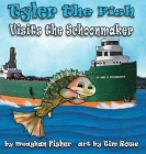 Tyler the Fish Visits the Schoonmaker (Tyler the Fish and Lake Erie) Cover Image