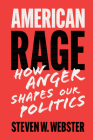 American Rage: How Anger Shapes Our Politics Cover Image