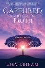 Captured In A Life Case For Truth Cover Image