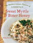 Sweet Myrtle and Bitter Honey: The Mediterranean Flavors of Sardinia Cover Image
