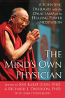 The Mind's Own Physician: A Scientific Dialogue with the Dalai Lama on the Healing Power of Meditation Cover Image