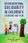Intergenerational Solidarity in Children's Literature and Film (Children's Literature Association) Cover Image