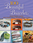 100 Beautiful Bracelets: Create Elegant Jewelry Using Beads, String, Charms, Leather, and More (Dover Jewelry and Metalwork) Cover Image