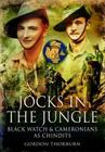 Jocks in the Jungle: The Second Battalion of the 42nd Royal Highland Regiment, the Black Watch, and the First Battalion of the 26th Cameron Cover Image
