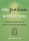 The Palace Within You: A five-week detox plan to create a home you feel good in Cover Image