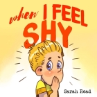 When I Feel Shy: (Anxiety books for kids, easy reading level 1, children age 3-5) Cover Image