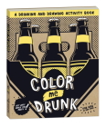 Color Me Drunk: A Drinking and Drawing Activity Book Cover Image