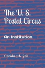 The U. S. Postal Circus: An Institution Cover Image