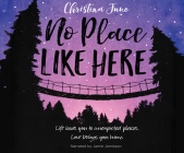 No Place Like Here: Life Leads You to Unexpected Places. Love Brings You Home. Cover Image