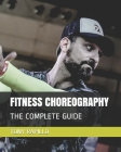 Fitness Choreography: The Complete Guide Cover Image