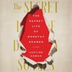 The Secret Life of Dorothy Soames Lib/E: A Memoir Cover Image
