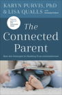 The Connected Parent: Real-Life Strategies for Building Trust and Attachment Cover Image