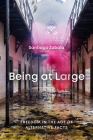 Being at Large: Freedom in the Age of Alternative Facts Cover Image