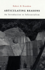 Articulating Reasons: An Introduction to Inferentialism (Revised) Cover Image