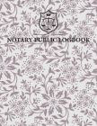 Notary Public Logbook: Official Notary Records Journal - Public Notary Record Book - Notarial ACTS Events Template Log Book - Notary Receipt Cover Image