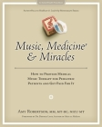 Music, Medicine and Miracles: How to Provide Medical Music Therapy for Pediatric Patients and Get Paid For It Cover Image