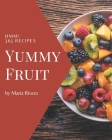 Hmm! 365 Yummy Fruit Recipes: A Yummy Fruit Cookbook to Fall In Love With Cover Image