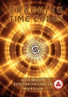Tracking Time Codes: a 13 Moon Calendar and Dreamspell Workbook Cover Image